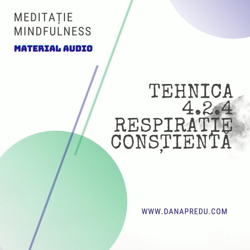 """Meditaţie mindfulness, material audio – """"Tehnica 4 cu 2 cu 4"""""""